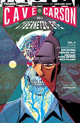 Book Cover - Cave Carson Has a Cybernetic Eye Vol 1: Going Underground by Jon Rivera, Gerard Way, Michael Avon Oeming, & Nick Filardi