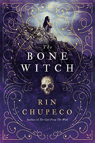 The Bone Witch by Rin Chupeco | reading, books