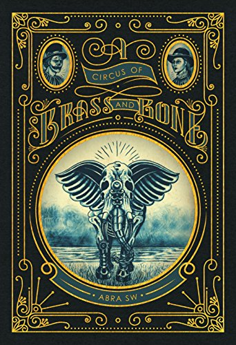 A Circus of Brass and Bone by Abra SW | reading, books
