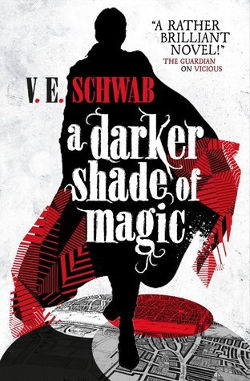 A Darker Shade of Magic by V.E. Schwab | books, reading, book covers