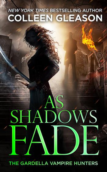 Book Review: As Shadows Fade (The Gardella Vampire Hunters Book 5) by Colleen Gleason | reading, books, book reviews, fantasy, historical fantasy, urban fantasy, paranormal romance, vampires