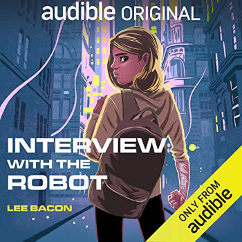Interview with the Robot by Lee Bacon