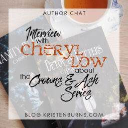 Author Chat: Interview with Cheryl Low about the Crowns & Ash Series