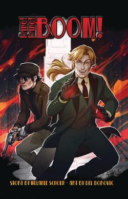Bang! Bang! BOOM! Vol. 1 by Melanie Schoen & Del Borovic