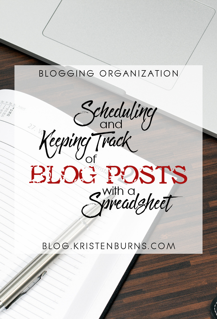 Blogging Organization: Scheduling and Keeping Track of Blog Posts with a Spreadsheet | Blogging, Blogging Tips