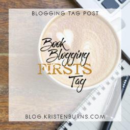 Blogging Tag Post: Book Blogging Firsts Tag [Original]