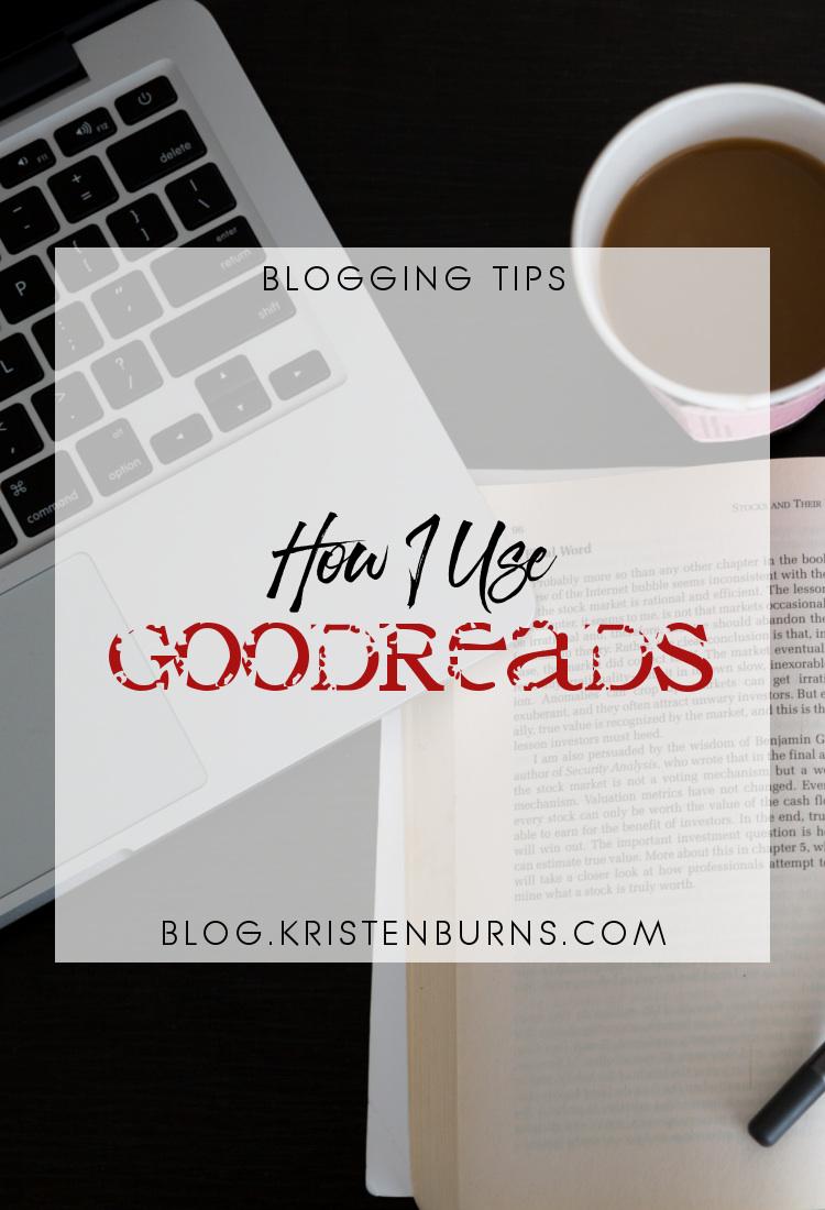 Blogging Tips: How I Use Goodreads | blogging, blogging tips, social media, goodreads, reading, books
