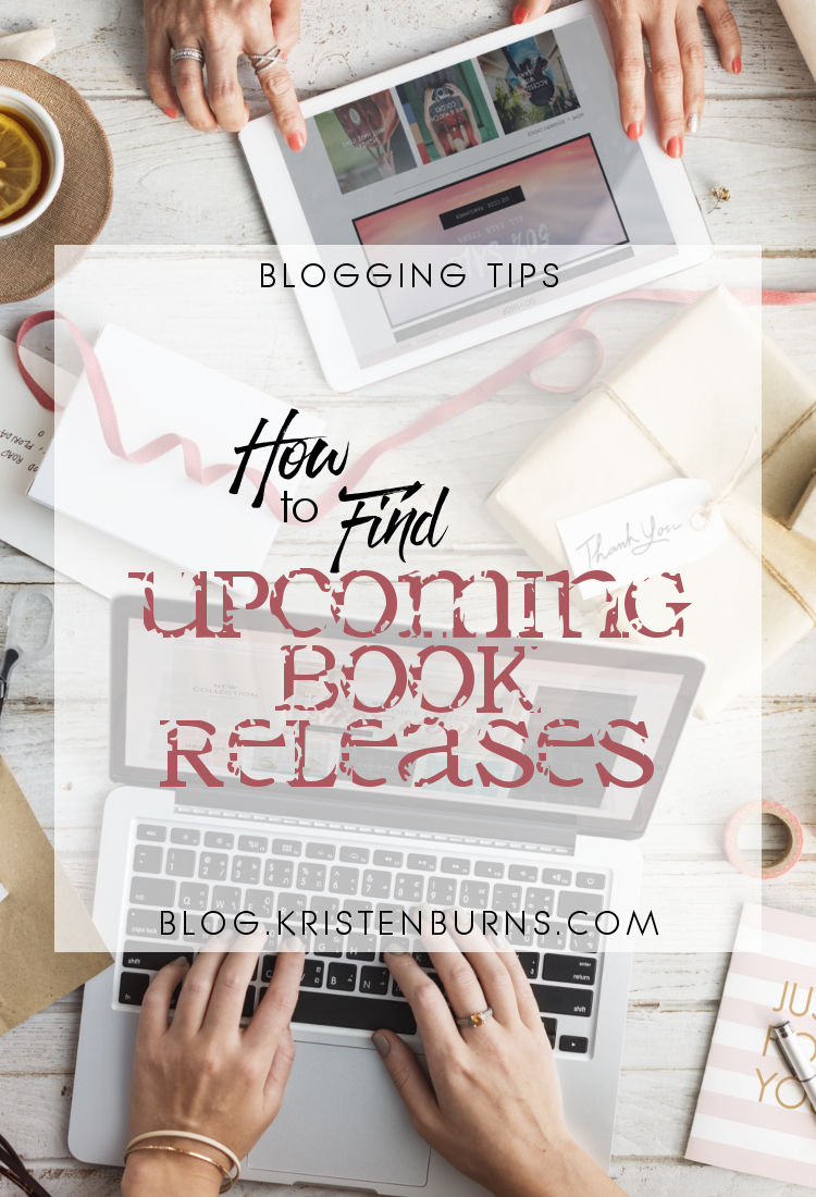 Blogging Tips: How to Find Upcoming Book Releases