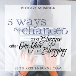Bloggy Musings: 5 Ways I've Changed as a Blogger After One Year of Blogging