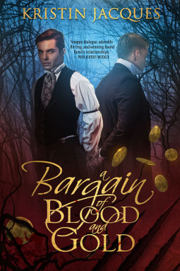 Book Cover - A Bargain of Blood and Gold by Kristin Jacques