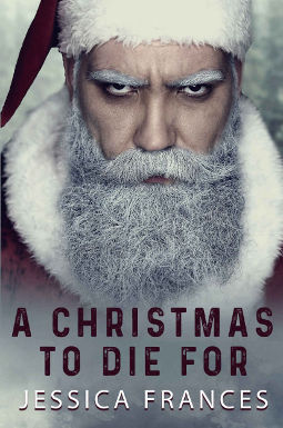 A Christmas to Die For by Jessica Frances