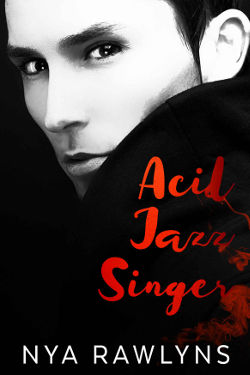 Book Review: Acid Jazz Singer (Hunger Hurts Book 1) by Nya Rawlyns