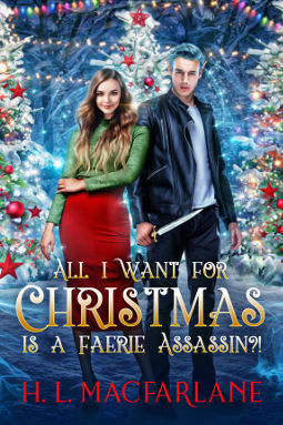 Book Cover - All I Want for Christmas is a Faerie Assassin by H. L. Macfarlane