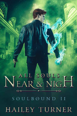 Book Review: All Souls Near & Nigh (Soulbound Book 2) by Hailey Turner | reading, books, book reviews, urban fantasy, lgbt+, m/m