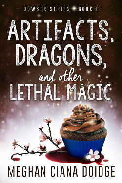 Book Cover - Artifacts, Dragons, and Other Lethal Magic by Meghan Ciana Doidge
