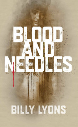 Blood and Needles by Billy Lyons