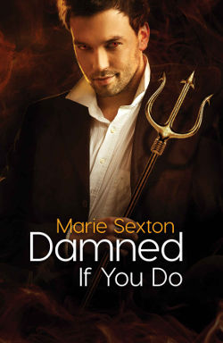 Book Cover - Damned If You Do by Marie Sexton