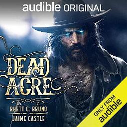 Dead Acre by Rhett C. Bruno & Jaime Castle