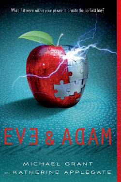 Eve & Adam by Michael Grant & Katharine Applegate
