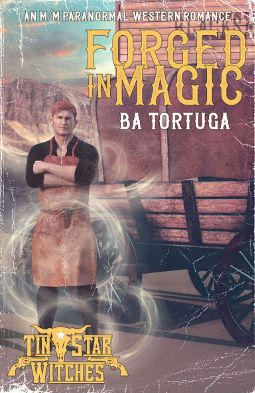 Book Cover - Forged in Magic by BA Tortuga
