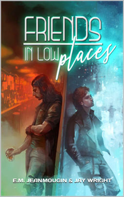Book Cover - Friends in Low Places by E.M. Jeanmougin & Jay Wright
