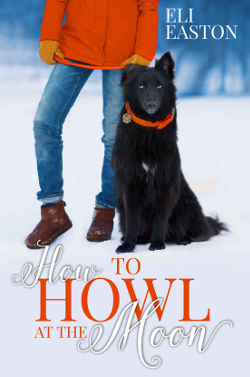 Book Review: How to Howl at the Moon (Howl at the Moon Book 1) by Eli Easton