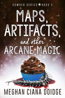 Book Cover - Maps, Artifacts, and Other Arcane Magic by Meghan Ciana Doidge
