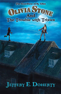 Book Cover - Olivia Stone and the Trouble with Trixies by Jeffery E. Doherty