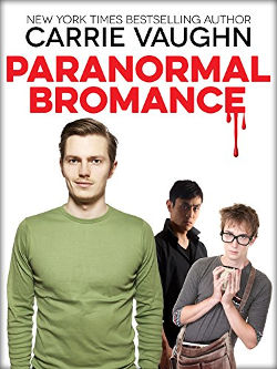 Paranormal Bromance by Carrie Vaughn
