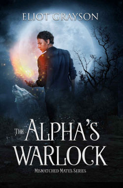 Book Cover - The Alpha's Warlock by Eliot Gayson