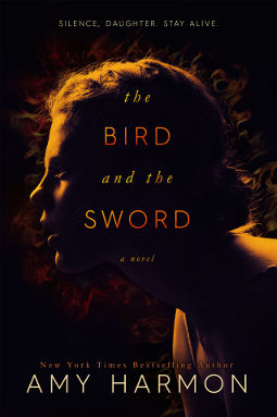 Book Cover - The Bird and the Sword by Amy Harmon
