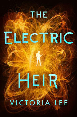 Book Cover - The Electric Heir by Victoria Lee