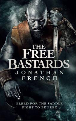 Book Cover - The Free Bastards by Jonathan French