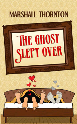 Book Cover - The Ghost Slept Over by Marshall Thornton