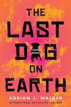 The Last Dog by Adrian J. Walker