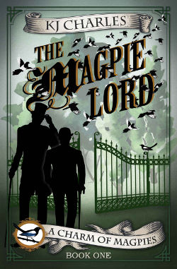 Book Cover - The Magpie Lord by KJ Charles