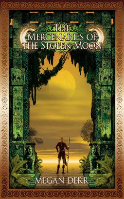 The Mercenaries of the Stolen Moon by Megan Derr