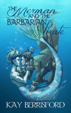 Book Cover - The Merman and the Barbarian Pirate by Kay Berrisford