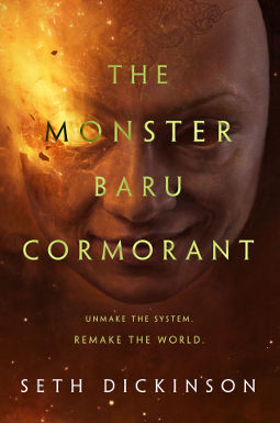 Book Cover - The Monster Baru Cormorant by Seth Dickinson