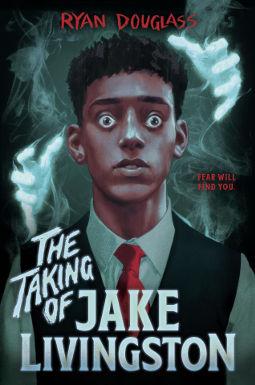 The Taking of Jake Livingston by Ryan Douglass