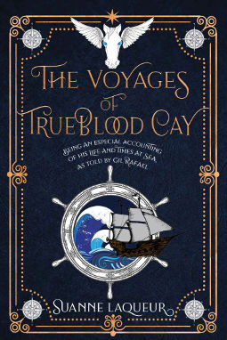 Book Cover - The Voyages of Trueblood Cay by Suanne Laqueur