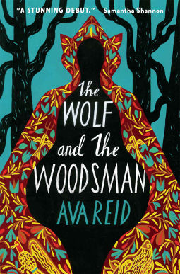 Book Cover - The Wolf and the Woodsman by Ava Reid