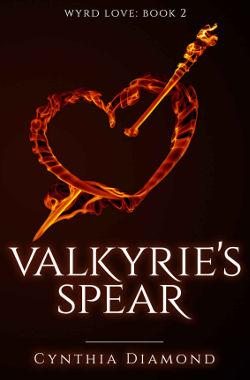 Book Cover - Valkyrie's Spear by Cynthia Diamond