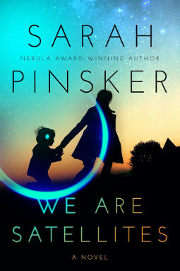 Book Cover - We Are Satellites by Sarah Pinsker