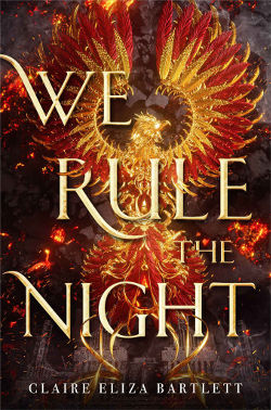 Book Cover - We Rule the Night by Claire Eliza Bartlett
