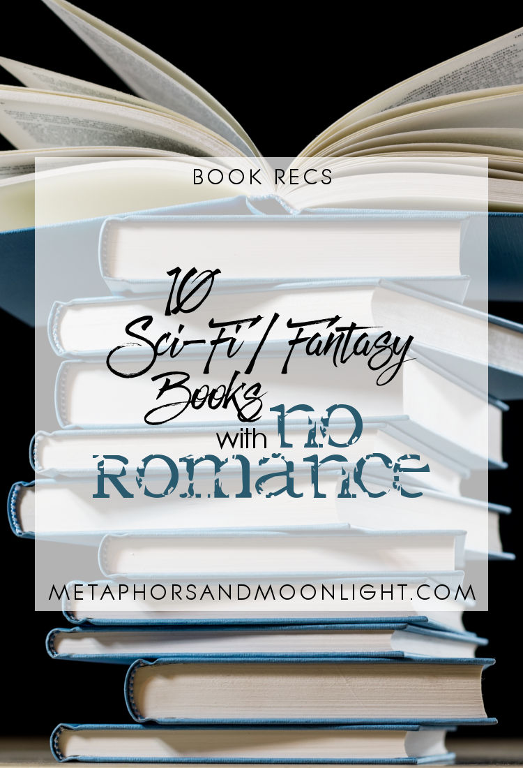 Book Recs: 10 Sci-Fi Fantasy Books with No Romance | reading, books, recommendations