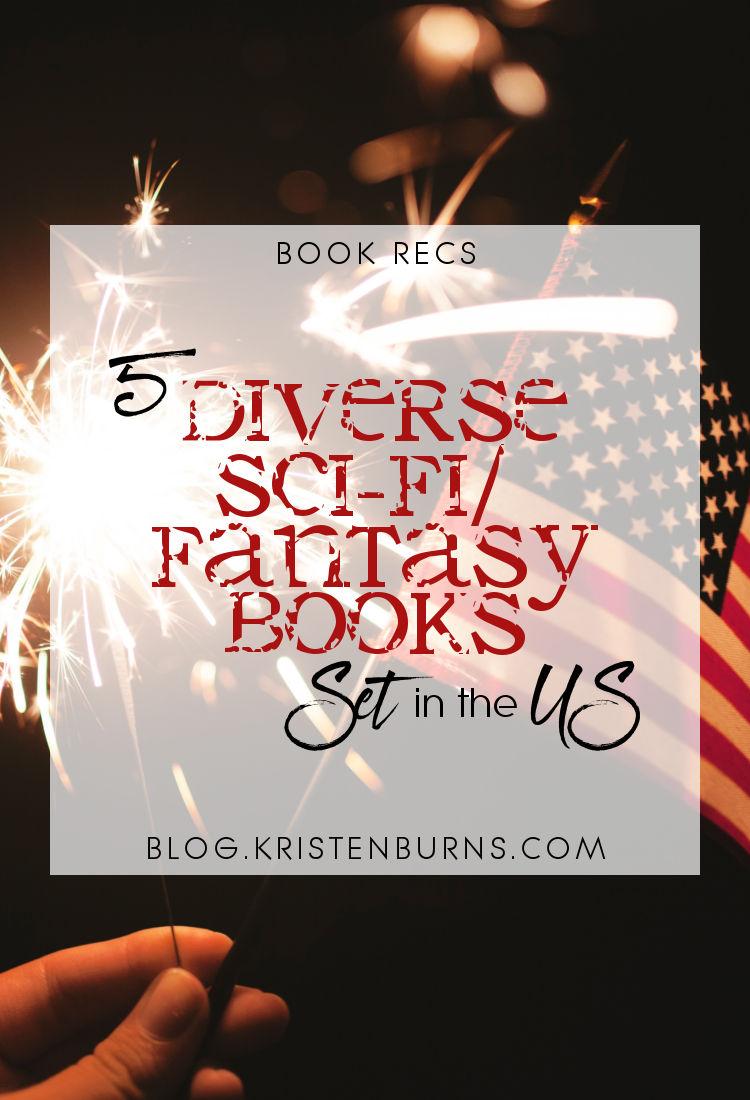 Book Recs: 5 Diverse Sci-Fi/Fantasy Books Set in the US | reading, books