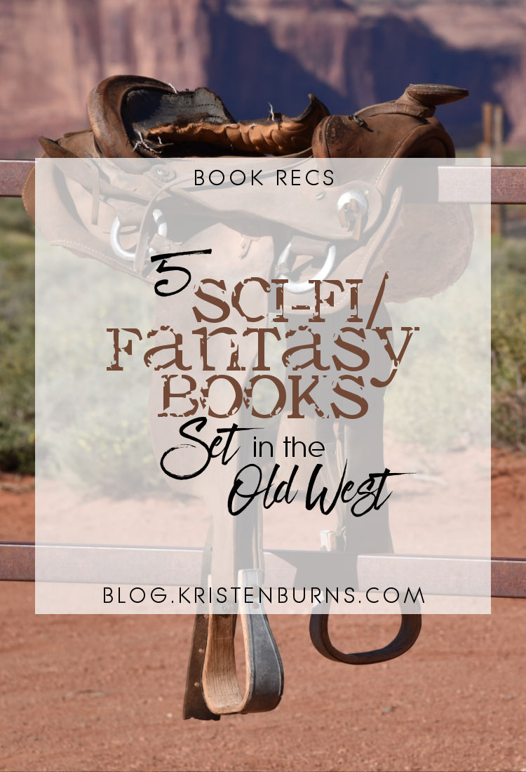 Book Recs: 5 Sci-Fi/Fantasy Books Set in the Old West