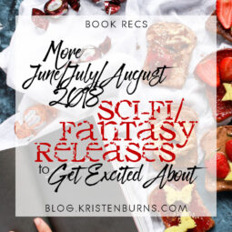 Bookish News: More June/July/August 2018 Sci-Fi/Fantasy Releases to Get Excited About