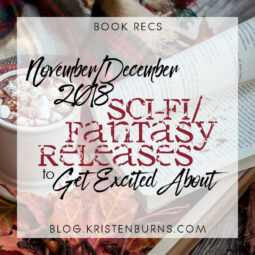 Bookish News: November/December 2018 Sci-Fi/Fantasy Releases to Get Excited About